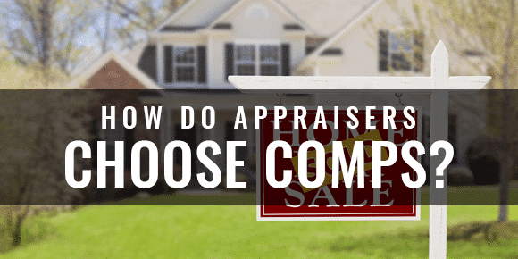 how do appraisers pick comparables